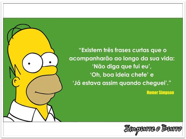 Frases Dos Famosos Homer Simpson Empurre O Burrocom Dedicado